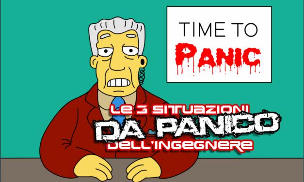 Le 3 situazioni da panico dell'ingegnere